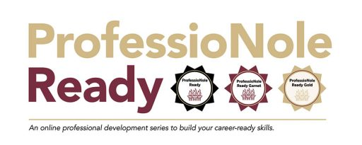 ProfessioNole Ready is a new online professional development series for students that was launched by The Career Center at Florida State University.