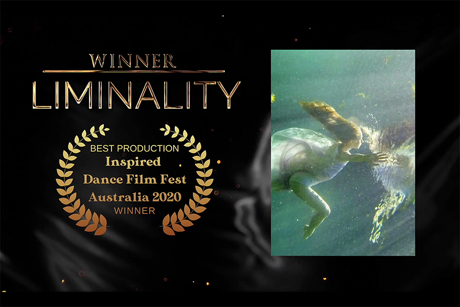 """""""Liminality,"""" won Best Film Production and People's Choice awards at the Inspired Dance Film Festival Australia 2020, hosted in Sydney, Australia."""