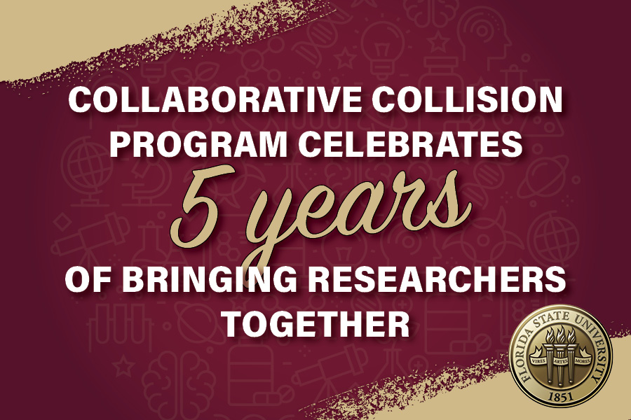 The Collaborative Collision program has helped bring together researchers from across Florida State University.